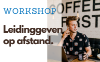 Workshop 'Leidinggeven op afstand'