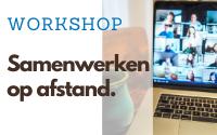 Workshop 'Samenwerken op afstand'